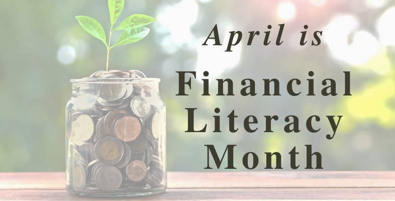 April is Financial Literacy Month, Post 1