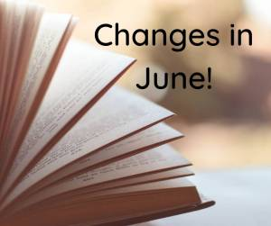Important Changes in June!!