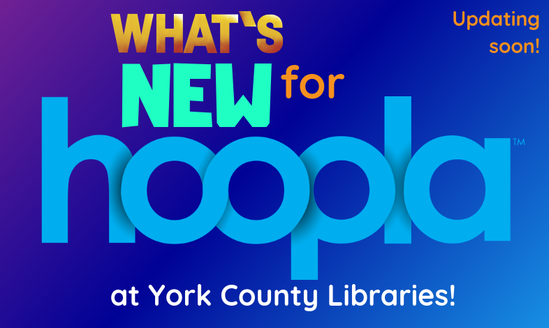 What's new for Hoopla at York County LIbraries. Updating soon.
