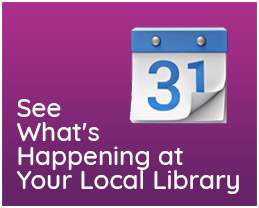 See What's Happening at Your Local Library