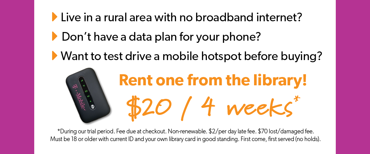 Hotspot rentals are $20 for four weeks during our initial trial period
